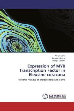 Expression of MYB Transcription Factor in Eleusine coracana: towards making of drought tolerant plants