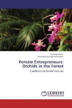 Female Entrepreneurs: Orchids in the Forest - Wang, Yunfeng / Quiroga Fernandez, Ana Isabel