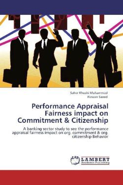 Performance Appraisal Fairness impact on Commitment & Citizenship: A banking sector study to see the performance appraisal fairness  impact on org. commitment & org. citizenship Behavior