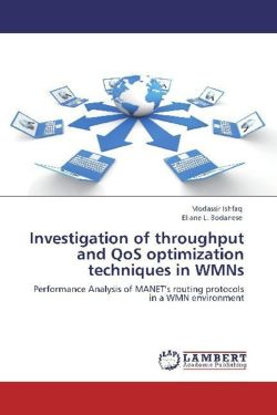Investigation of throughput and QoS optimization techniques in WMNs - Ishfaq, Modassir / Bodanese, Eliane L.