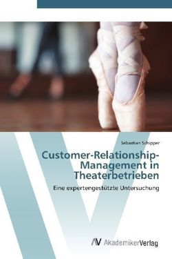 Customer-Relationship-Management in Theaterbetrieben