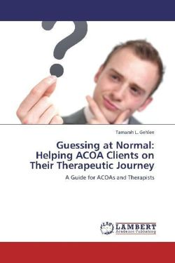 Guessing at Normal: Helping ACOA Clients on Their Therapeutic Journey
