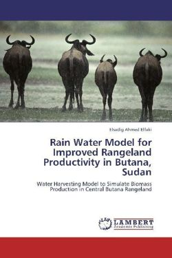 Rain Water Model for Improved Rangeland Productivity in Butana, Sudan: Water Harvesting Model to Simulate Biomass Production in Central Butana Rangeland
