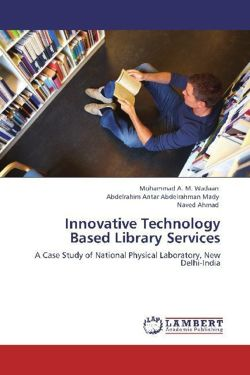 Innovative Technology Based Library Services - Wadaan, Mohammad A. M. / Mady, Abdelrahim Antar Abdelrahman / Ahmad, Naved