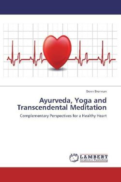 Ayurveda, Yoga and Transcendental Meditation - Brennan, Donn