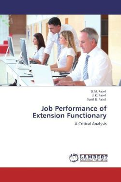 Job Performance of Extension Functionary - Patel, G. M. / Patel, J. K. / Patel, Sunil R.