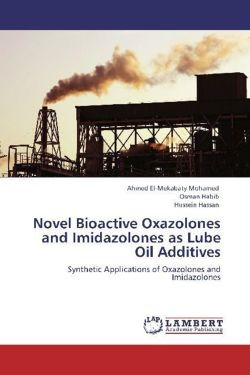 Novel Bioactive Oxazolones and Imidazolones as Lube Oil Additives - El-Mekabaty Mohamed, Ahmed / Habib, Osman / Hassan, Hussein