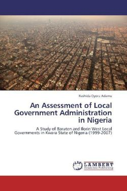 An Assessment of Local Government Administration in Nigeria