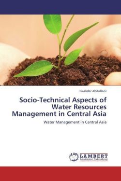 Socio-Technical Aspects of Water Resources Management in Central Asia - Abdullaev, Iskandar