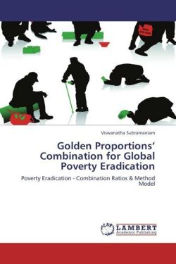 Golden Proportions' Combination for Global Poverty Eradication - Subramaniam, Viswanatha