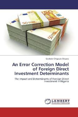 An Error Correction Model of Foreign Direct Investment Determinants - Okpara, Godwin Chigozie