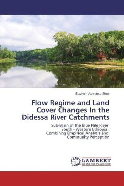 Flow Regime and Land Cover Changes  In the Didessa River Catchments - Sima, Bizuneh Admassu