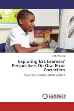 Exploring ESL Learners' Perspectives On Oral Error Correction - Ojwang, Crispin