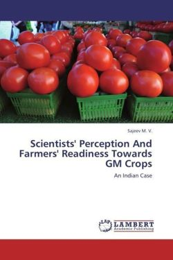 Scientists' Perception And Farmers' Readiness Towards GM Crops - M. V. , Sajeev