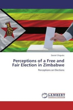 Perceptions of a Free and Fair Election in Zimbabwe - Chigudu, Daniel