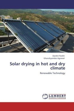 Solar drying in hot and dry climate - Parikh, Darshit / Agrawal, Ghanshyamdas