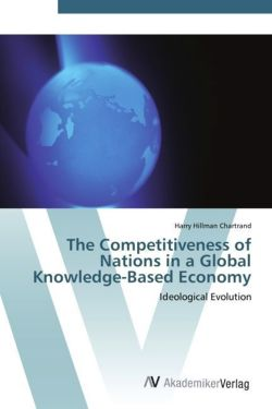 The Competitiveness of Nations in a Global Knowledge-Based Economy - Chartrand, Harry Hillman