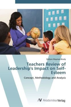 Teachers Review of Leadership's Impact on Self-Esteem - Wayman-Brody, Dollyne