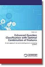 Enhanced Question Classification with Optimal Combination of Features - Loni, Babak