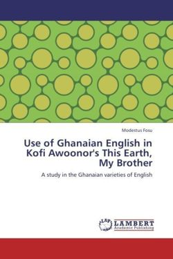 Use of Ghanaian English in Kofi Awoonor's This Earth, My Brother - Fosu, Modestus