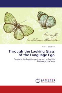 Through the Looking Glass of the Language Ego - Galetcaia, Tatiana