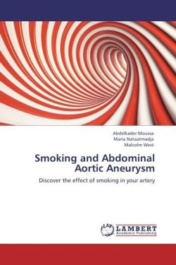 Smoking and Abdominal Aortic Aneurysm - Moussa, Abdelkader / Nataatmadja, Maria / West, Malcolm