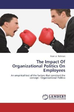 The Impact Of Organizational Politics On Employees