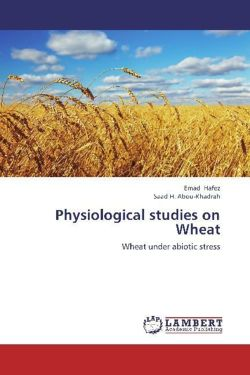 Physiological studies on Wheat - Hafez, Emad / Abou-Khadrah, Saad H.