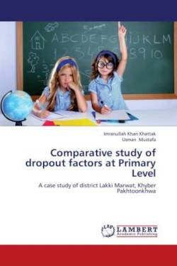 Comparative study of dropout factors at Primary Level - Khattak, Imranullah Khan / Mustafa, Usman