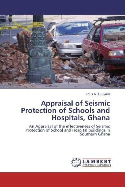 Appraisal of Seismic Protection of Schools and Hospitals, Ghana - Kuuyuor, Titus A.