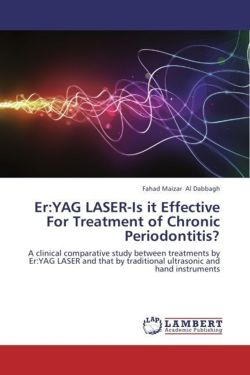 Er:YAG LASER-Is it Effective For Treatment of Chronic Periodontitis? - Al Dabbagh, Fahad Maizar