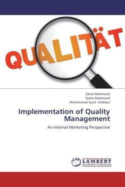 Implementation of Quality Management - Mahmood, Zahid / Mahmood, Sobia / Siddiqui, Muhammad Ayub