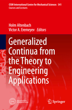 Generalized Continua - from the Theory to Engineering Applications (CISM International Centre for Mechanical Sciences)