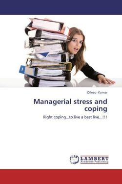 Managerial stress and coping - Kumar, Dileep