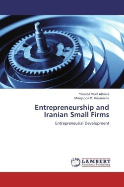 Entrepreneurship and Iranian Small Firms - Vakil Alroaia, Younos / Hosamane, Manjappa D.