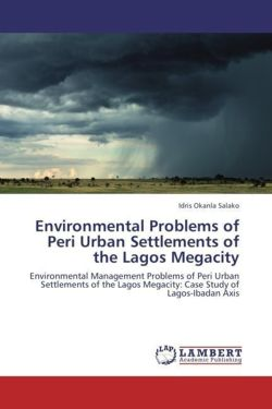 Environmental Problems of Peri Urban Settlements of the Lagos Megacity