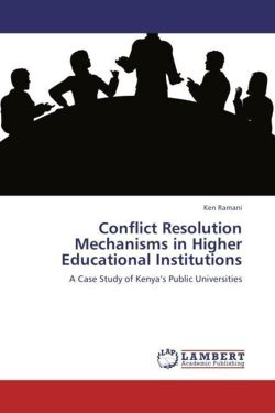 Conflict Resolution Mechanisms in Higher Educational Institutions - Ramani, Ken