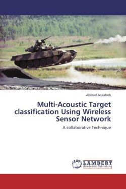Multi-Acoustic Target classification Using Wireless Sensor Network - Aljaafreh, Ahmad