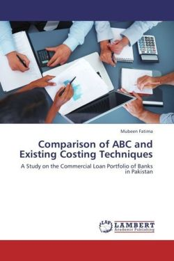 Comparison of ABC and Existing Costing Techniques - Fatima, Mubeen