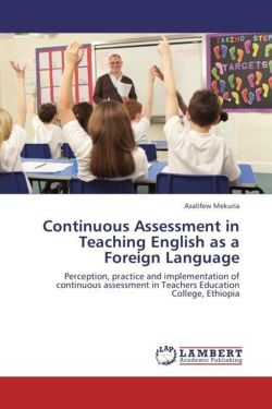Continuous Assessment in Teaching English as a Foreign Language - Mekuria, Asalifew
