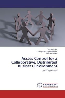 Access Control for a Collaborative, Distributed Business Environment - Patil, Vishwas / Shyamasundar, Rudrapatna / Mei, Alessandro