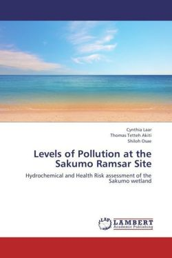 Levels of Pollution at the Sakumo Ramsar Site - Laar, Cynthia / Akiti, Thomas Tetteh / Osae, Shiloh