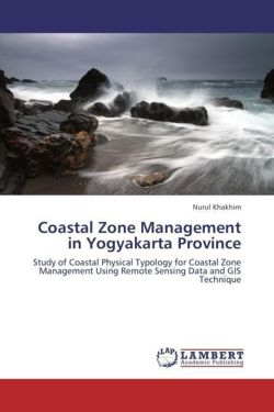 Coastal Zone Management in Yogyakarta Province: Study of Coastal Physical Typology for Coastal Zone Management Using Remote Sensing Data and GIS Technique