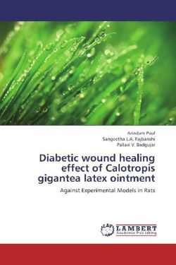 Diabetic wound healing effect of Calotropis gigantea latex ointment