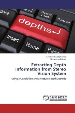 Extracting Depth Information from Stereo Vision System - Abdelhamid, Mahmoud / Omar, Mohammed