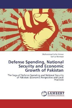 Defense Spending, National Security and Economic Growth of Pakistan