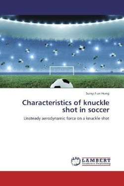 Characteristics of knuckle shot in soccer - Hong, Sungchan