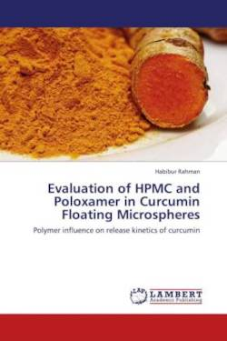 Evaluation of HPMC and Poloxamer in Curcumin Floating Microspheres - Rahman, Habibur