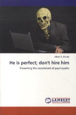He is perfect; don't hire him - Marais, Albert A.