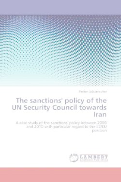 The sanctions' policy of the UN Security Council towards Iran - Schumacher, Florian